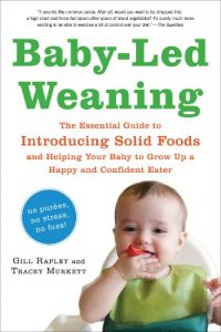 Baixar Baby-Led Weaning: The Essential Guide to Introducing Solid Foods-and Helping Your Baby to Grow Up a Happy and Confident Eater (English Edition) pdf, epub, eBook