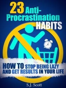 Baixar 23 Anti-Procrastination Habits: How to Stop Being Lazy and Overcome Your Procrastination (Productive Habits Book 1) (English Edition) pdf, epub, eBook