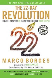 Baixar The 22-Day Revolution: The Plant-Based Program That Will Transform Your Body, Reset Your Habits, and Change Your Life pdf, epub, eBook