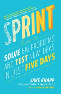 Baixar Sprint: How To Solve Big Problems and Test New Ideas in Just Five Days pdf, epub, eBook