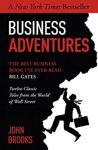 Baixar Business Adventures: Twelve Classic Tales from the World of Wall Street (English Edition) pdf, epub, eBook