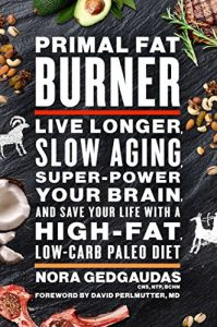 Baixar Primal Fat Burner: Live Longer, Slow Aging, Super-Power Your Brain and Save Your Life With a High-Fat, Low-Carb Paleo Diet (English Edition) pdf, epub, eBook