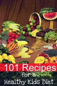 Baixar 101 Recipes for a Healthy Kids Diet: A Parents Guide to Healthy Snacks, Sack Lunches,  and Deserts That Your Kids Will Love (English Edition) pdf, epub, eBook