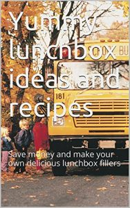 Baixar Yummy lunchbox ideas and recipes: Save money and make your own delicious lunchbox fillers (English Edition) pdf, epub, eBook