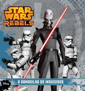 Baixar Star Wars Rebels – A Armadilha do Inquisidor pdf, epub, eBook