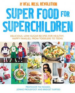 Baixar Super Food for Superchildren: Delicious, low-sugar recipes for healthy, happy children, from toddlers to teens (English Edition) pdf, epub, eBook
