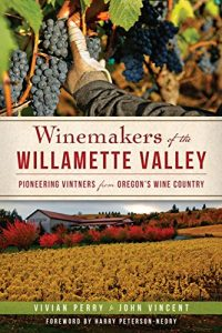 Baixar Winemakers of the Willamette Valley: Pioneering Vintners from Oregon's Wine Country (American Palate) (English Edition) pdf, epub, eBook