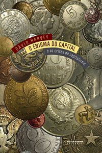 Baixar O enigma do capital: E as crises do capitalismo pdf, epub, eBook