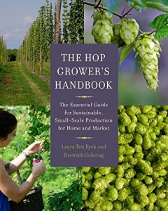 Baixar The Hop Grower's Handbook: The Essential Guide for Sustainable, Small-Scale Production for Home and Market pdf, epub, eBook