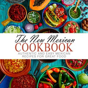 Baixar The New Mexican Cookbook: Authentic and Easy Mexican Recipes for Great Food (English Edition) pdf, epub, eBook