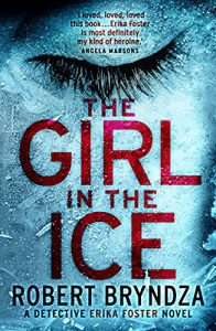 Baixar The Girl in the Ice: A gripping serial killer thriller (Detective Erika Foster Book 1) (English Edition) pdf, epub, eBook