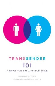Baixar Transgender 101: A Simple Guide to a Complex Issue (NONE) pdf, epub, eBook
