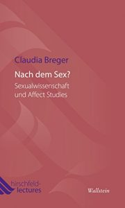 Baixar Nach dem Sex?: Sexualwissenschaft und Affect Studies (Hirschfeld-Lectures 5) (German Edition) pdf, epub, eBook