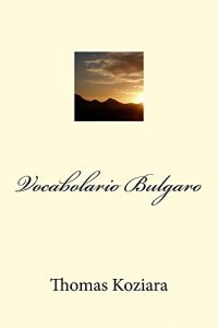 Baixar Vocabolario Bulgaro (Italian Edition) pdf, epub, eBook