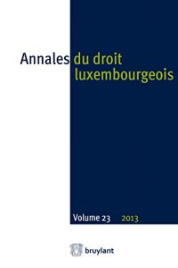 Baixar Annales du droit luxembourgeois : Volume 23 – 2013 (French Edition) pdf, epub, eBook