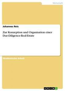 Baixar Zur Konzeption und Organisation einer Due-Diligence-Real-Estate pdf, epub, eBook