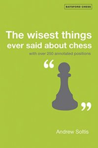 Baixar The Wisest Things Ever Said About Chess: With over 250 annotated positions (Batsford Chess) pdf, epub, eBook