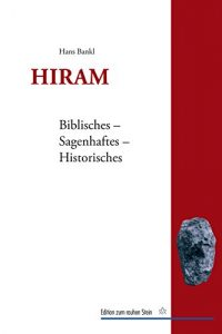 Baixar Hiram: Biblisches – Sagenhaftes – Historisches (Edition zum rauhen Stein) (German Edition) pdf, epub, eBook
