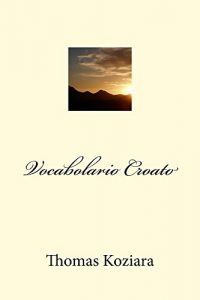 Baixar Vocabolario Croato (Italian Edition) pdf, epub, eBook