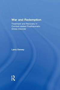 Baixar War and Redemption: Treatment and Recovery in Combat-related Posttraumatic Stress Disorder pdf, epub, eBook