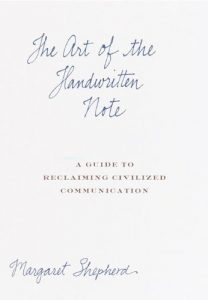 Baixar The Art of the Handwritten Note: A Guide to Reclaiming Civilized Communication pdf, epub, eBook