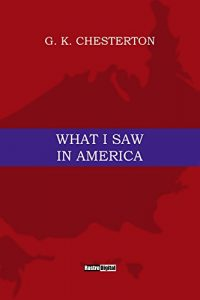 Baixar What I Saw in America: (annotated)(Biography)(Illustrated) (English Edition) pdf, epub, eBook