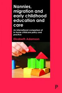 Baixar Nannies, migration and early childhood education and care: An international comparison of in-home childcare policy and practice pdf, epub, eBook