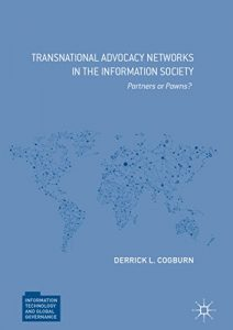 Baixar Transnational Advocacy Networks in the Information Society: Partners or Pawns? (Information Technology and Global Governance) pdf, epub, eBook
