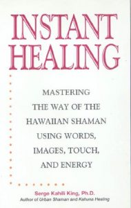 Baixar Instant Healing: Mastering the Way of the Hawaiian Shaman Using Words, Images, Touch, and Energy pdf, epub, eBook