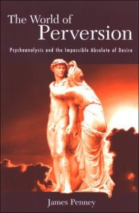 Baixar The World of Perversion: Psychoanalysis and the Impossible Absolute of Desire (SUNY series in Psychoanalysis and Culture) pdf, epub, eBook
