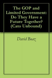 Baixar The GOP and Limited Government: Do They Have a Future Together? (Cato Unbound Book 52006) (English Edition) pdf, epub, eBook