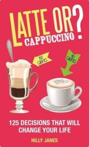 Baixar Latte or Cappuccino?: 125 Decisions That Will Change Your Life pdf, epub, eBook