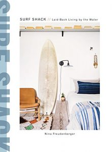 Baixar Surf Shack: Laid-Back Living by the Water pdf, epub, eBook