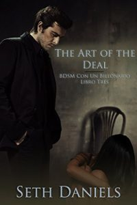 Baixar The Art of the Deal: BDSM Con Un Billonario, Libro Tres (Spanish Edition) pdf, epub, eBook