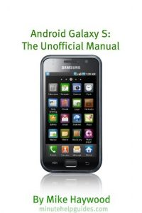 Baixar Samsung Galaxy S: The Unofficial Manual (Also Known As Vibrant, Epic, Fascinate, Captivate) (English Edition) pdf, epub, eBook