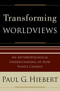 Baixar Transforming Worldviews: An Anthropological Understanding of How People Change pdf, epub, eBook