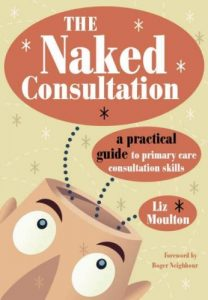 Baixar The Naked Consultation: A Practical Guide to Primary Care Consultation Skills pdf, epub, eBook