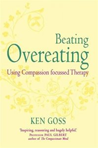 Baixar The Compassionate Mind Approach to Beating Overeating: Series editor, Paul Gilbert (Compassion Focused Therapy) (English Edition) pdf, epub, eBook