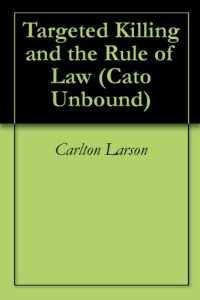 Baixar Targeted Killing and the Rule of Law (Cato Unbound Book 62011) (English Edition) pdf, epub, eBook