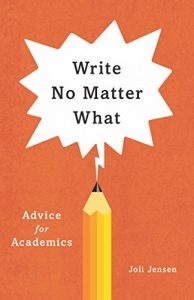 Baixar Write No Matter What: Advice for Academics (Chicago Guides to Writing, Editing, and Publishing) pdf, epub, eBook
