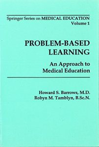 Baixar Problem-Based Learning: An Approach to Medical Education (Springer Series on Medical Education) pdf, epub, eBook