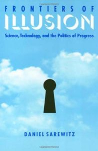 Baixar Frontiers Of Illusion: Science, Technology, and the Politics of Progress pdf, epub, eBook