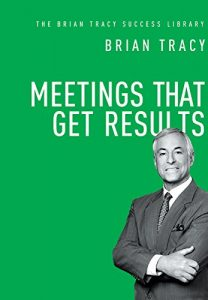 Baixar Meetings That Get Results (The Brian Tracy Success Library) pdf, epub, eBook