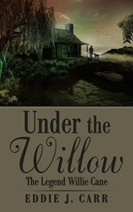 Baixar Under the Willow: The Legend Willie Cane (English Edition) pdf, epub, eBook