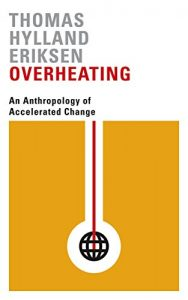 Baixar Overheating: An Anthropology of Accelerated Change pdf, epub, eBook