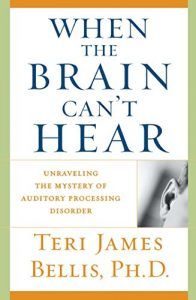 Baixar When the Brain Can't Hear: Unraveling the Mystery of Auditory Processing Disorder (English Edition) pdf, epub, eBook
