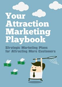 Baixar Your Attraction Marketing Playbook: Strategic Marketing Plans for Attracting More Customers (English Edition) pdf, epub, eBook