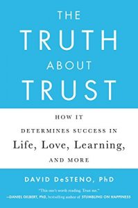 Baixar The Truth About Trust: How It Determines Success in Life, Love, Learning, and More pdf, epub, eBook