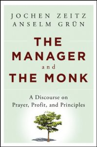 Baixar The Manager and the Monk: A Discourse on Prayer, Profit, and Principles pdf, epub, eBook