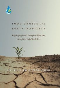 Baixar Food Choice and Sustainability: Why Buying Local, Eating Less Meat, and Taking Baby Steps Won't Work (English Edition) pdf, epub, eBook